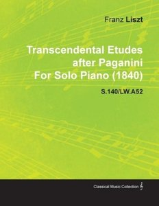 Transcendental Etudes After Paganini by Franz Liszt for Solo Pia