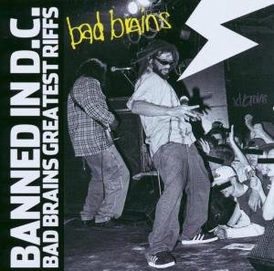 Banned In D.C./Bad Brains Greatest Riffs