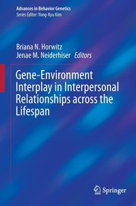 Gene-Environment Interplay in Interpersonal Relationships Across