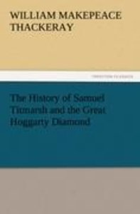 The History of Samuel Titmarsh and the Great Hoggarty Diamond