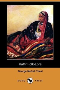 Kaffir Folk-Lore (Dodo Press)