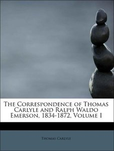 The Correspondence of Thomas Carlyle and Ralph Waldo Emerson, 18