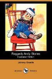 Raggedy Andy Stories (Illustrated Edition) (Dodo Press)