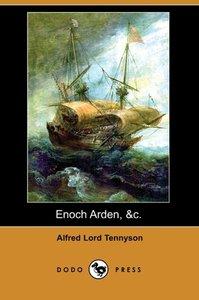 Enoch Arden, &C. (Dodo Press)