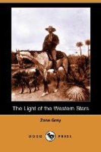 The Light of the Western Stars (Dodo Press)