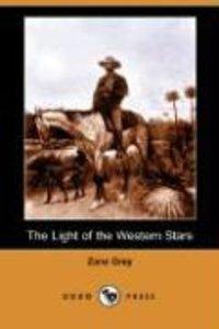 The Light of the Western Stars (Dodo Press)