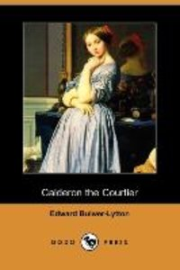 Calderon the Courtier (Dodo Press)