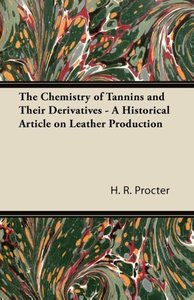 The Chemistry of Tannins and Their Derivatives - A Historical Ar