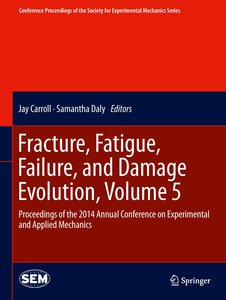 Fracture, Fatigue, Failure, and Damage Evolution, Volume 5