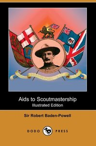 AIDS to Scoutmastership (Illustrated Edition) (Dodo Press)