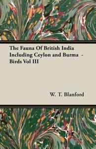The Fauna Of British India Including Ceylon and Burma - Birds V