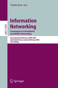 Information Networking. Convergence in Broadband and Mobile Netw