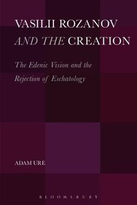 Vasilii Rozanov and the Creation: The Edenic Vision and the Reje
