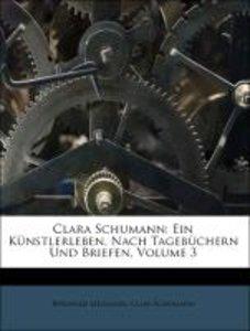 Clara Schumann: Ein Künstlerleben, Nach Tagebüchern Und Briefen,