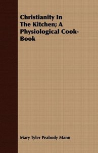 Christianity In The Kitchen; A Physiological Cook-Book