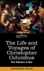 The Life and Voyages of Christopher Columbus (Two Volumes in One