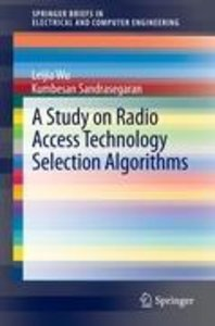 A Study on Radio Access Technology Selection Algorithms
