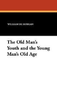 The Old Man's Youth and the Young Man's Old Age