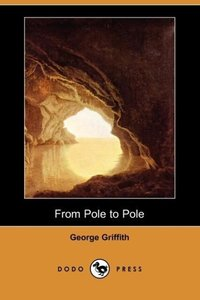 From Pole to Pole (Dodo Press)