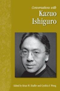 Conversations with Kazuo Ishiguro