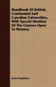 Handbook Of British, Continental And Canadian Universities, With