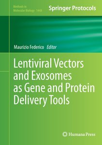 Lentiviral Vectors and Exosomes as Gene and Protein Delivery Too