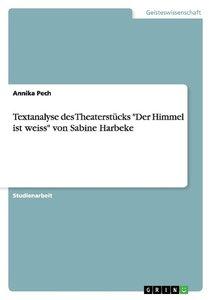 """Textanalyse des Theaterstücks """"Der Himmel ist weiss"""" von Sabine"""