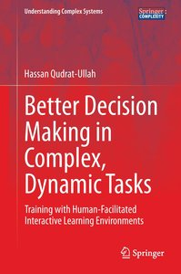Better Decision Making in Complex, Dynamic Tasks