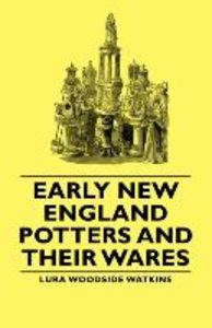 Early New England Potters and Their Wares