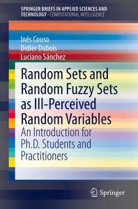 Random Sets and Random Fuzzy Sets as Ill-Perceived Random Variab