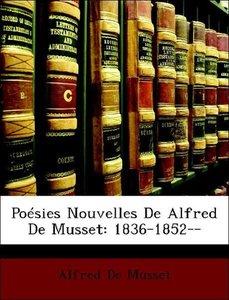 Poésies Nouvelles De Alfred De Musset: 1836-1852--