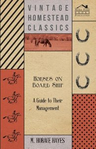 Horses on Board Ship - A Guide to Their Management