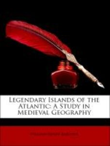 Legendary Islands of the Atlantic: A Study in Medieval Geography