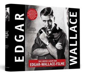 Das große Album der Edgar-Wallace-Filme | UNSIGNIERTE AUSGABE