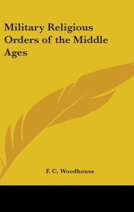 Military Religious Orders of the Middle Ages