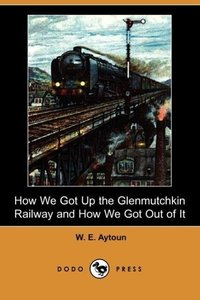 How We Got Up the Glenmutchkin Railway and How We Got Out of It
