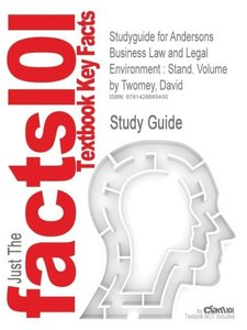 Studyguide for Andersons Business Law and Legal Environment