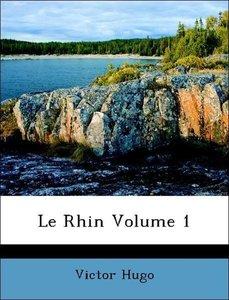 Le Rhin Volume 1