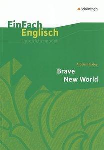 Brave New World. EinFach Englisch Unterrichtsmodelle