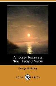 An Essay Towards a New Theory of Vision (Dodo Press)