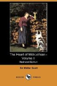 The Heart of Mid-Lothian - Volume II (Illustrated Edition) (Dodo