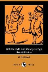 Bab Ballads and Savoy Songs (Illustrated Edition) (Dodo Press)