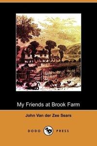 My Friends at Brook Farm (Dodo Press)