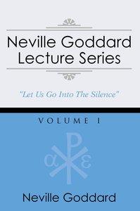 Neville Goddard Lecture Series, Volume I