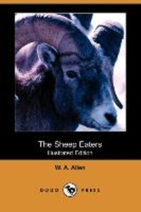 The Sheep Eaters (Illustrated Edition) (Dodo Press)