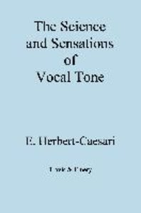 The Science and Sensations of Vocal Tone