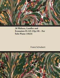 38 Waltzes, Ländler and Ecossaises D.145 (Op.18) - For Solo Pian
