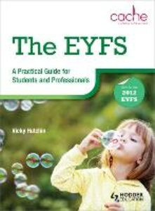 The EYFS: A Practical Guide for Students and Professionals Endor