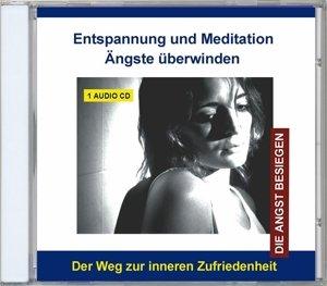 Entspannung und Meditation-Ängste überwinden