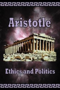 Aristotle - Ethics and Politics